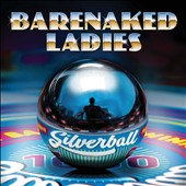 Barenaked Ladies: Silverball