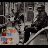 Otis Clay/Billy Price: This Time for Real [Digipak]