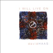 David Haas: I Will Live On: Liturgical Songs, Prayers & Reflections For the Journey of Grief & Loss