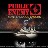 Public Enemy: Man Plans God Laughs *