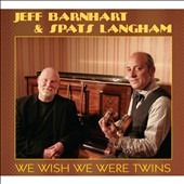 Jeff Barnhart/Spats Langham: We Wish We Were Twins