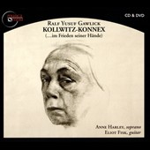 Ralf Yusuf Gawlick (b.1969): Kollwitz-Konnex, song cycle for soprano & guitar / Anne Harley, soprano; Eliot Fisk, guitar