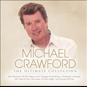 Michael Crawford (Vocals): The Ultimate Collection *