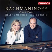 Rachmaninoff: Piano Duets - Suites Nos. 1 & 2 for 2 pianos, Opp. 5 & 17; Symphonic Dances, Op. 45. Hélène Mercier & Louis Lortie, pianos