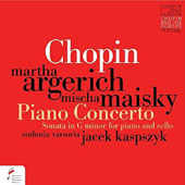 Chopin: Piano Concerto; Sonata in G minor for piano and Cello / Martha Argerich, piano; Mischa Maisky, cello