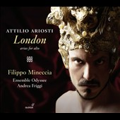 Attilio Ariosti (1666-1729): London - Arias for Alto from the composer's stage works / Filippo Mineccia, countertenor; Ensemble Odyssee, Friggi