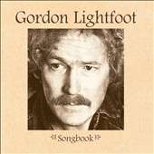 Gordon Lightfoot: Songbook