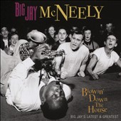 Big Jay McNeely: Blowin' Down the House: Big Jay's Latest & Greatest *