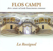 Flos Campi: Arias and Sonatas from the late Renaissance / La Rossignol