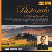 Pastorale - music for oboe & piano by Ravel, Poulenc, Michael Head, Grigoras Dinicu, Benjamin Godard, Thomas Attwood Walmisley / Katsuya Watanabe, oboe; Ulugbek Palivanov, piano