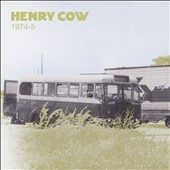 Henry Cow: Vol. 2: 1974-5 [3/10]