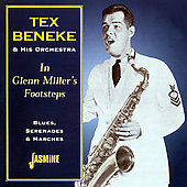 Tex Beneke: In Glenn Millers' Footsteps: Blues Serenades & Marches