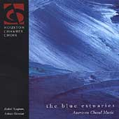 The Blue Estuaries - American Choral Music /Simpson, Houston