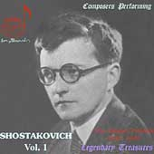 Legendary Treasures-Composers Performing -Shostakovich Vol 1