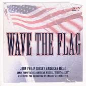 Wave the Flag - John Philip Sousa's American Music