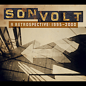 Son Volt: A Retrospective: 1995-2000 [Digipak]