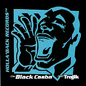 Black Casba & Trajik: The Black Casba and Trajik *