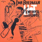 Don Friedman: Hot Knepper and Pepper