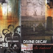 Divine Decay: Songs of the Damned