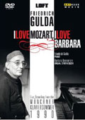 Friedrich Gulda: I Love Mozart, I Love Barbara / Live From The Munchner Klaviersommer, 1990 [DVD]