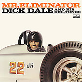 Dick Dale/Dick Dale & the Del-Tones: Mr. Eliminator [Digipak] [Remaster]