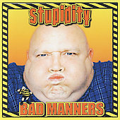 Bad Manners: Stupidity
