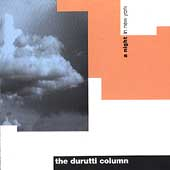 The Durutti Column: A Night in New York