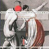 Dance Music at the court of Francesco d'Este / Antichi Strumenti