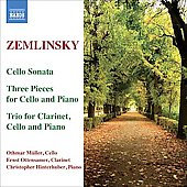 Zemlinsky: Three Pieces for Cello and Piano, Trio Op 3, etc / Müller, Ottensamer, Hinterhuber