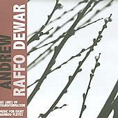 Andrew Raffo Dewar: Andrew Raffo Dewar: Six Lines of Transformation; Music for Eight Bamboo Flutes