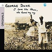 George Duke: I Love the Blues, She Heard My Cry [Digipak]