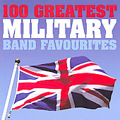 Various Artists: 100 Greatest Military Band Favourites