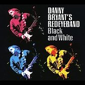 Danny Bryant's Red Eye Band: Black and White *
