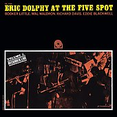 Eric Dolphy/Eric Dolphy Quintet: Eric Dolphy at the Five Spot, Vol. 2 [Remastered] [Bonus Tracks]