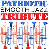 Smooth Jazz All Stars: Patriotic Smooth Jazz Tribute