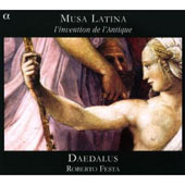 Musa Latina - L'invention de l'Antique: works by Le Jeune, de Rore, Nigrus et al.  / Robert Festa, Daedalus