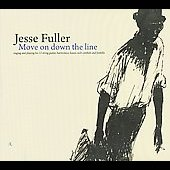 Jesse Fuller: Move on Down the Line [Digipak] *