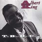 Albert King: The Blues Don't Change