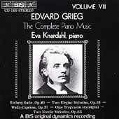 Grieg: Complete Piano Music Vol 7 / Eva Knardahl