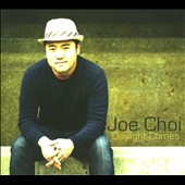 Joe Choi: Daylight Comes [Digipak]