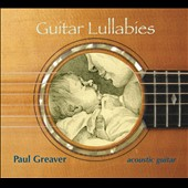 Paul Greaver: Guitar Lullabies: Soothing Acoustic Guitar