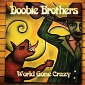 The Doobie Brothers: World Gone Crazy