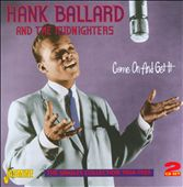 Hank Ballard/Hank Ballard & the Midnighters/The Midnighters: Come On And Get It (The Singles Collection 1954-1959)