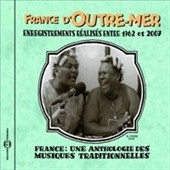 Various Artists: France: Une Anthologie France d'Outre Mer, 1962-2007