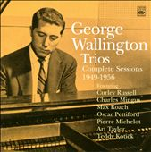 George Wallington/George Wallington Trio: Complete Session 1949-1956