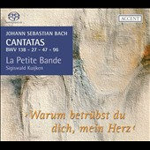 Bach: Cantatas BWV 138, 27, 47, 96