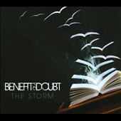 Benefit of a Doubt: The Storm [Digipak]
