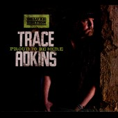 Trace Adkins: Proud to Be Here [Digipak]