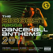 Various Artists: The Biggest Ragga Dancehall Anthems 2011 [PA]