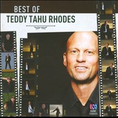 Teddy Tahu Rhodes: 'Best of Teddy Tahu Rhodes' - Works of Bach, Handel, Mozart, et al. / Teddy Tahu Rhodes, bass baritone; Sharolyn Kimmorley; Kristian Chong, pianos; Cantillation Choir; et al.
